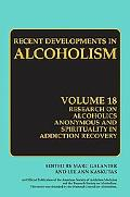 Recent Developments in Alcoholism: Research on Alcoholics Anonymous and Spirituality in Addiction Recovery, Vol. 18
