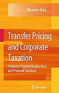 Transfer Pricing and Corporate Taxation: Problems, Practical Implications and Proposed Solut...