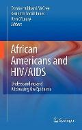 African Americans and HIV/AIDS: Understanding and Eliminating this Epidemic