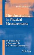 Uncertainty in Physical Measurements: An Introduction to Data Analysis in the Physics Labora...