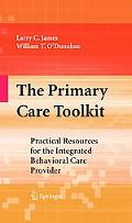 The Primary Care Toolkit: Practical Resources for the Integrated Behavioral Care Provider