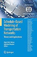 Schedule-Based Modeling of Transportation Networks: Theory and Applications