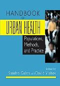 Handbook of Urban Health: Populations, Methods, and Practice