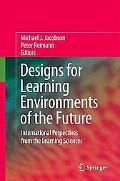 Designs for Learning Environments of the Future: International Perspectives from the Learnin...