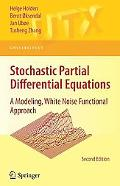 Stochastic Partial Differential Equations: A Modeling, White Noise Functional Approach (Univ...