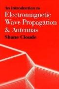 Introduction to Electromagnetic Wave Propagation and Antennas