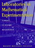 Laboratories in Mathematical Experimentation A Bridge to Higher Mathematics