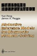 Abductive Inference Models for Diagnostic Problem-Solving