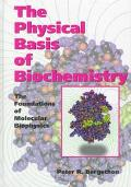 Physical Basis of Biochemistry The Foundations of Molecular Biophysics