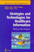 Strategies and Technologies for Healthcare Information Theory into Practice