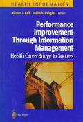 Performance Improvement Through Information Management Health Care's Bridge to Success