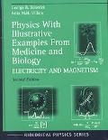 Physics With Illustrative Examples from Medicine and Biology Electricity and Magnetism