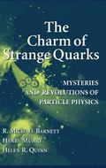 Charm of Strange Quarks Mysteries and Revolutions of Particle Physics
