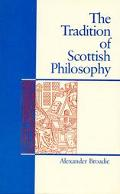 Tradition of Scottish Philosophy A New Perspective on the Enlightenment