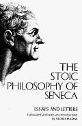 Stoic Philosophy of Seneca Essays and Letters