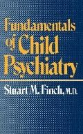 Fundamentals of Child Psychiatry - Stuart M. Finch - Paperback