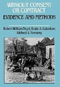 Without Consent or Contract The Rise and Fall of American Slavery  Evidence and Methods
