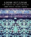 Louis Sullivan The Poetry of Architecture