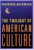 Twilight of American Culture