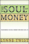 Soul of Money Transforming Your Relationship With Money and Life