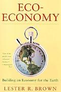 ECO-Economy: Building a New Economy for the Environmental Age