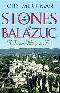 Stones of Balazuc A French Village Through Time
