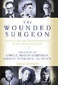 Wounded Surgeon Confession And Transformation In Six American Poets  Robert Lowell, Elizabet...