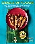Cradle of Flavor Home Cooking from the Spice Islands of Indonesia, Singapore And Malaysia