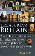 Treasures of Britain The Architectural, Cultural, Historical and Natural History of Britain