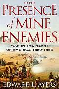 In the Presence of Mine Enemies War in the Heart of America, 1859-1863