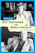 Guy Davenport and James Laughlin Selected Letters