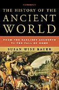 History of the Ancient World From the Earliest Accounts to the Fall of Rome