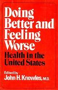 Doing Better and Feeling Worse Health in the United States
