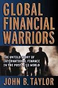 Global Financial Warriors The Untold Story of International Finance in the Post-9/11 World