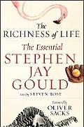 Richness of Life The Essential Stephen Jay Gould