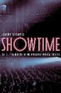 Showtime : A History of the Broadway Musical Theater