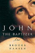 John the Baptizer: A Novel