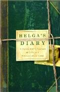 Helga's Diary : A Young Girl's Account of Life in a Concentration CampA Young Girl's Accout ...