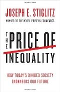 Price of Inequality : How Today's Divided Society Endangers Our Future