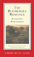 Blithedale Romance An Authoritative Text, Backgrounds and Sources, Criticism