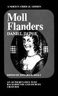Moll Flanders: An Authoritative Text Backgrounds and Sources; Criticism