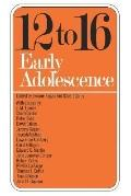 Twelve to Sixteen: Early Adolescence
