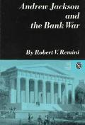 Andrew Jackson and the Bank War A Study in the Growth of Presidential Power