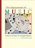 The Enjoyment of Music: An Introduction to Perceptive Listening (Tenth Edition)
