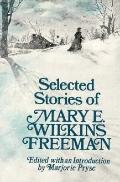 Selected Stories of Mary E. Wilkins Freeman
