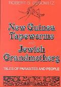 New Guinea Tapeworms and Jewish Grandmothers Tales of Parasites and People