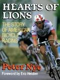 Hearts of Lions : The History of American Bicycle Racing - Peter Nye - Paperback