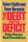 Debt and the Deficit False Alarms/Real Possibilities
