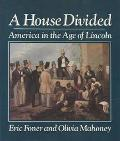 House Divided America in the Age of Lincoln