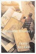 Outside History Selected Poems, 1980-1990